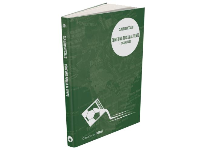 Droga, mafia e pallone: il nuovo libro di Claudio Metallo [CON VIDEOCLIP]