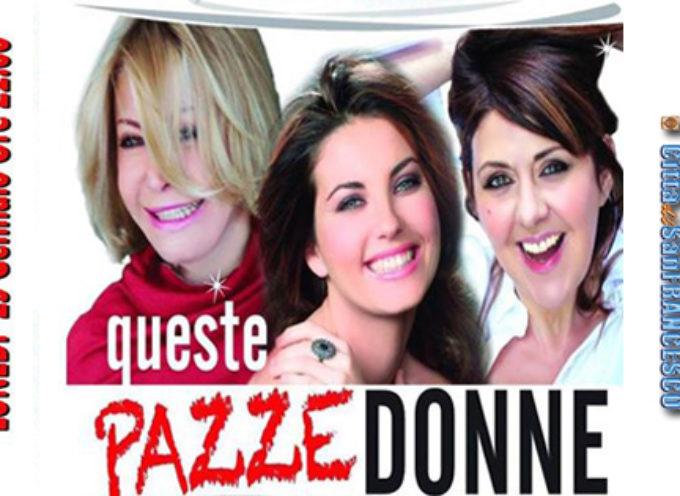 """Paola – Stasera all'Odeon vanno in scena """"Queste pazze Donne"""""""