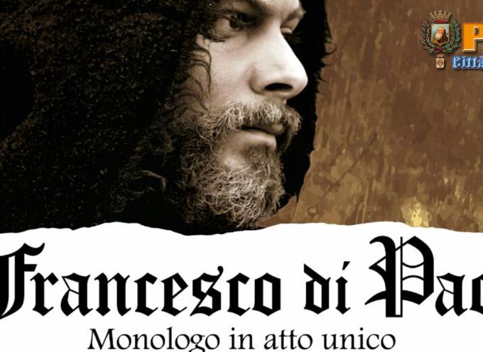 """Paola – Stasera ai Sette Canali in scena """"Io, Francesco di Paola"""""""